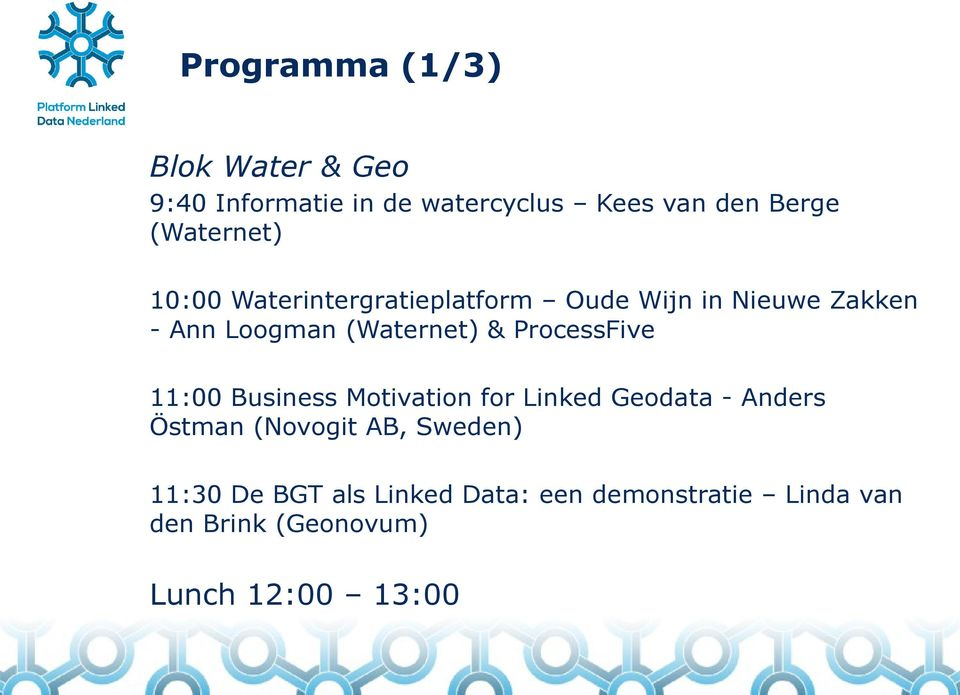 (Waternet) & ProcessFive 11:00 Business Motivation for Linked Geodata - Anders Östman