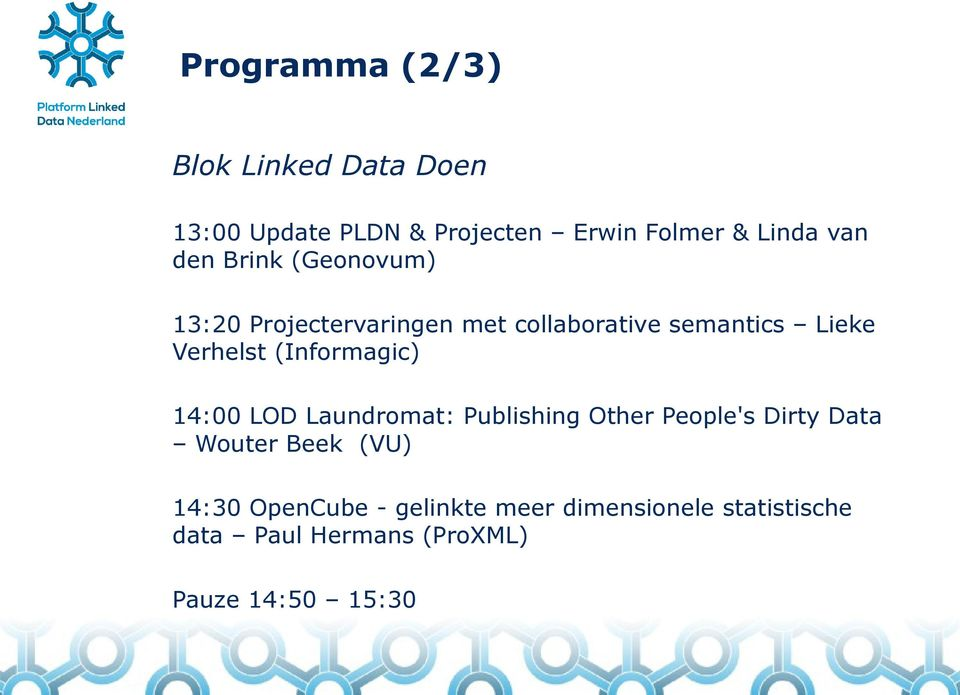 (Informagic) 14:00 LOD Laundromat: Publishing Other People's Dirty Data Wouter Beek (VU)
