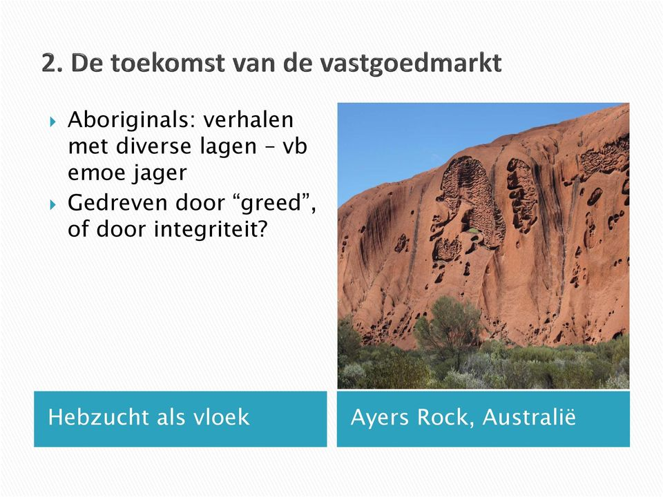 greed, of door integriteit?