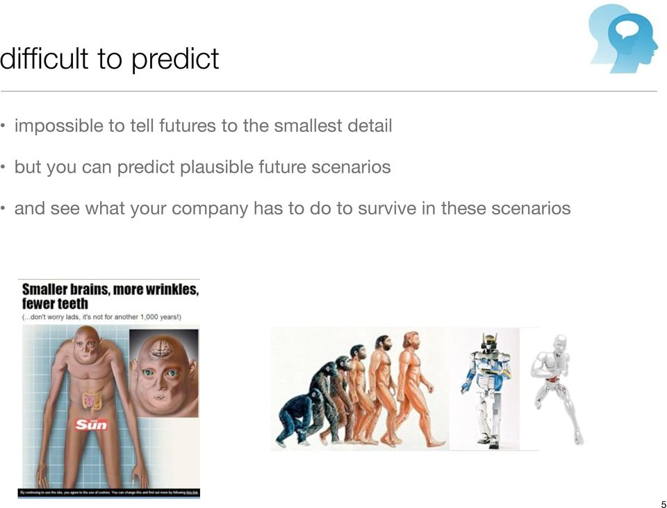 predict plausible future scenarios and see