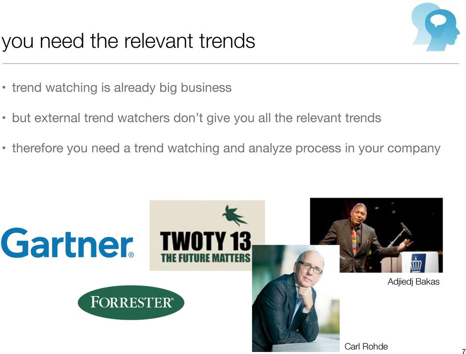 the relevant trends therefore you need a trend watching