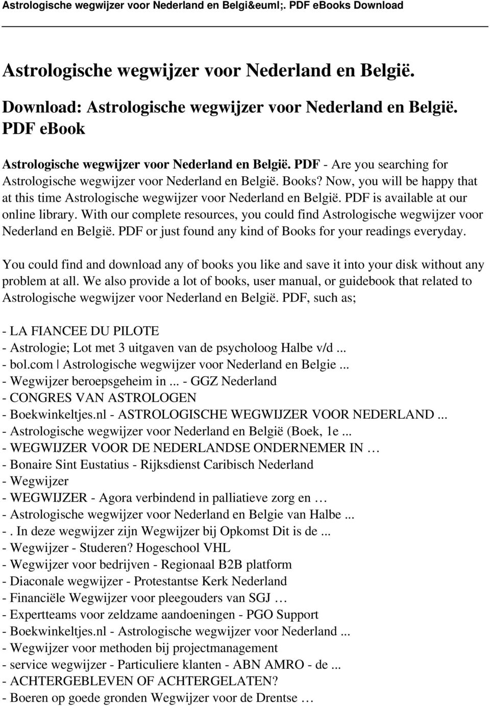 PDF is available at our online library. With our complete resources, you could find Astrologische wegwijzer voor Nederland en België. PDF or just found any kind of Books for your readings everyday.