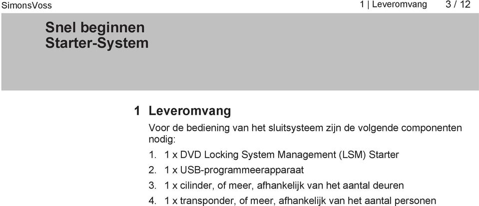 1 x DVD Locking System Management (LSM) Starter 2.