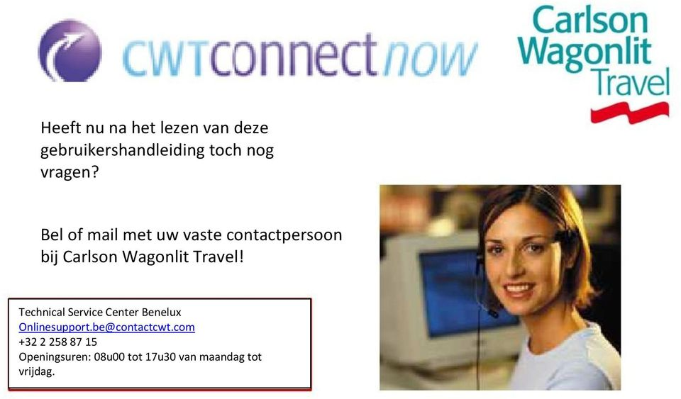 Technical Service Center Benelux Onlinesupport.be@contactcwt.