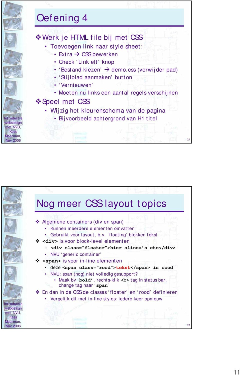 Nog meer CSS layout topics Algemene containers (div