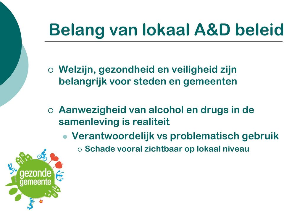 alcohol en drugs in de samenleving is realiteit
