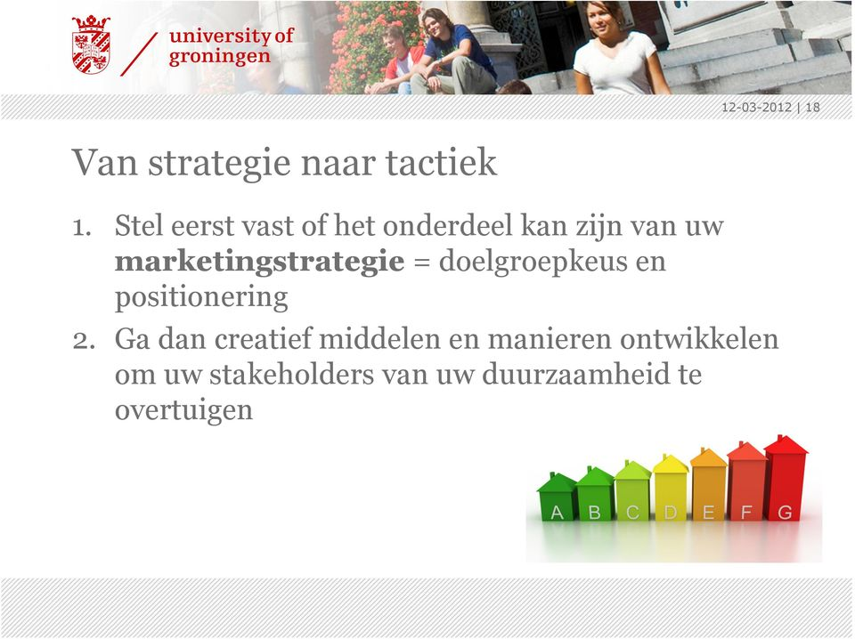 marketingstrategie = doelgroepkeus en positionering 2.