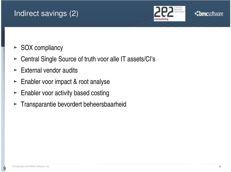 voor impact & root analyse Enabler voor activity based costing