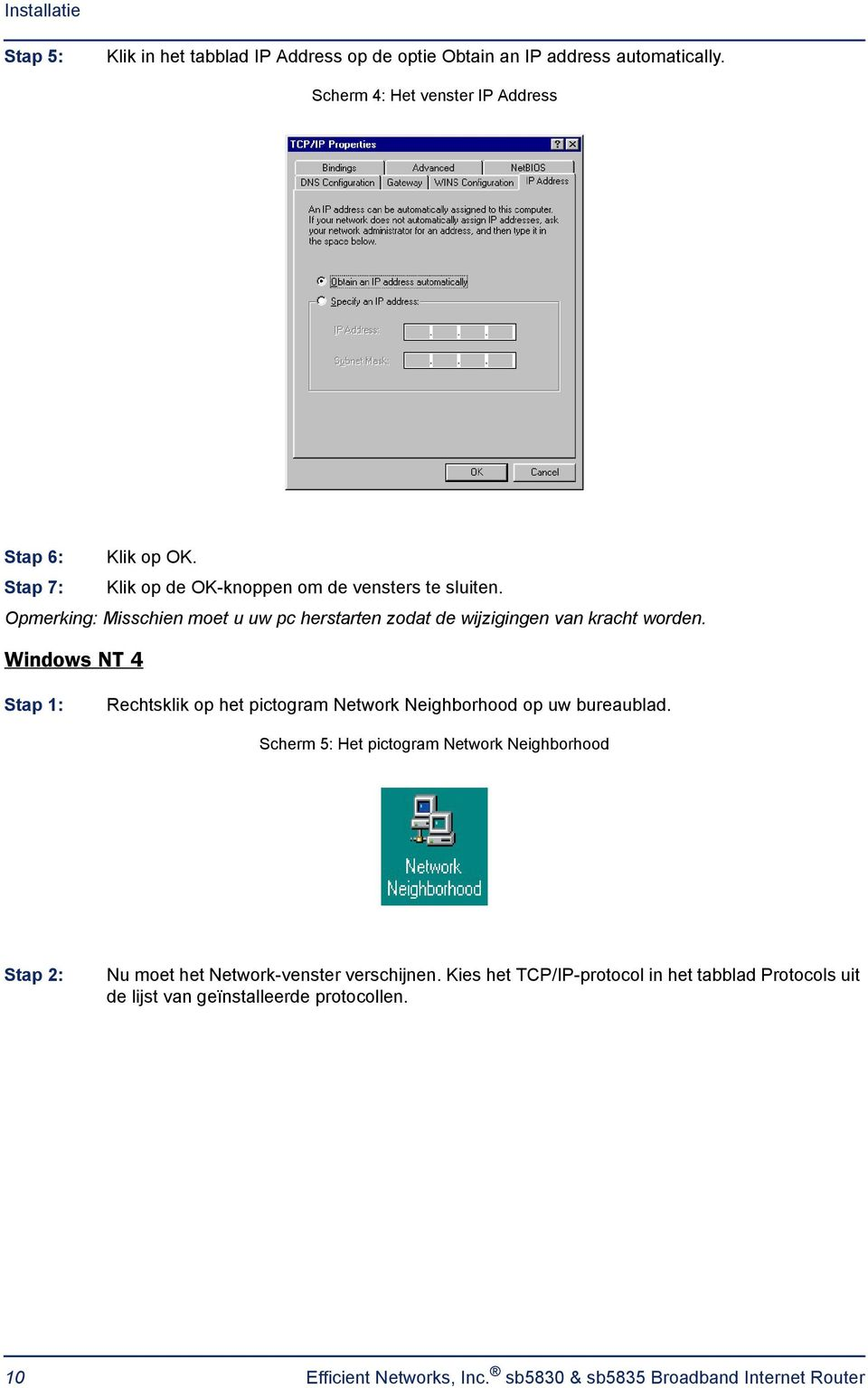 Windows NT 4 Stap 1: Rechtsklik op het pictogram Network Neighborhood op uw bureaublad.