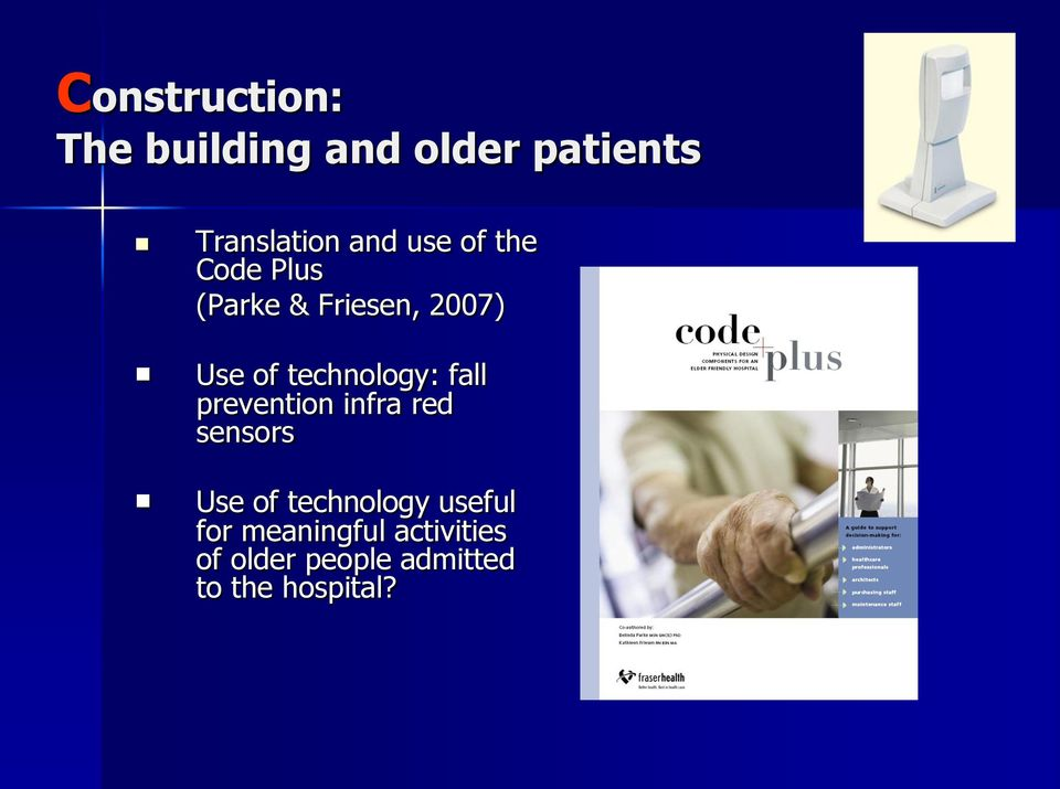 technology: fall prevention infra red sensors Use of
