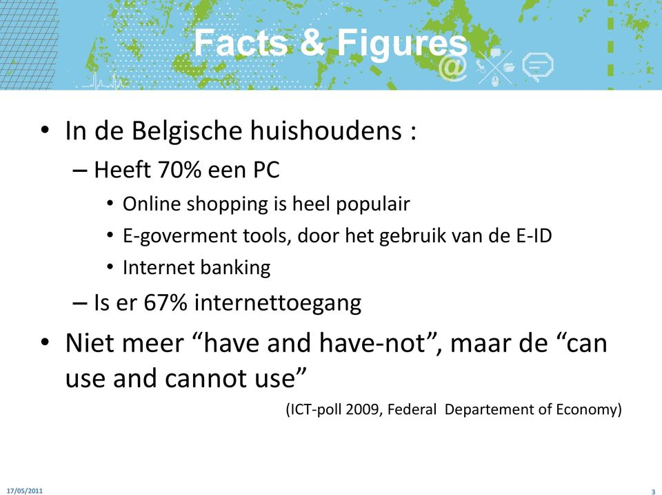 Internet banking Is er 67% internettoegang Niet meer have and have-not, maar