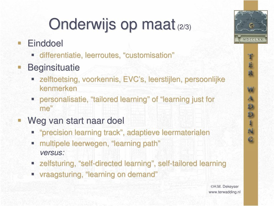for me Weg van start naar doel precision learning track,, adaptieve leermaterialen multipele leerwegen,