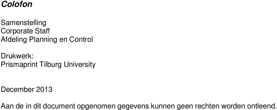 University December 2013 Aan de in dit document