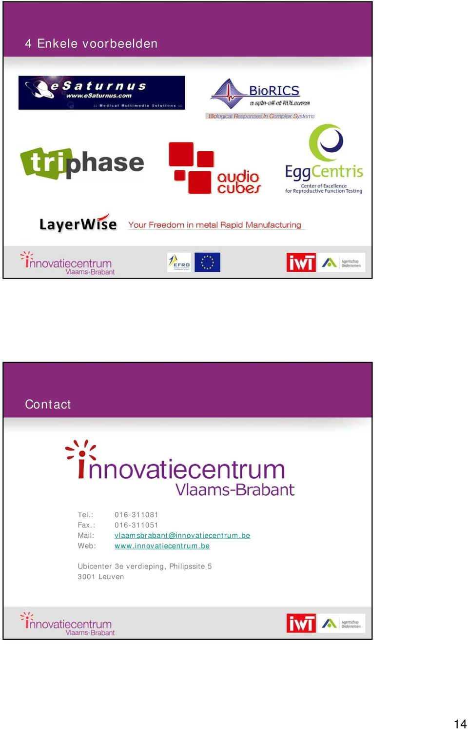 : 016-311051 Mail: vlaamsbrabant@innovatiecentrum.