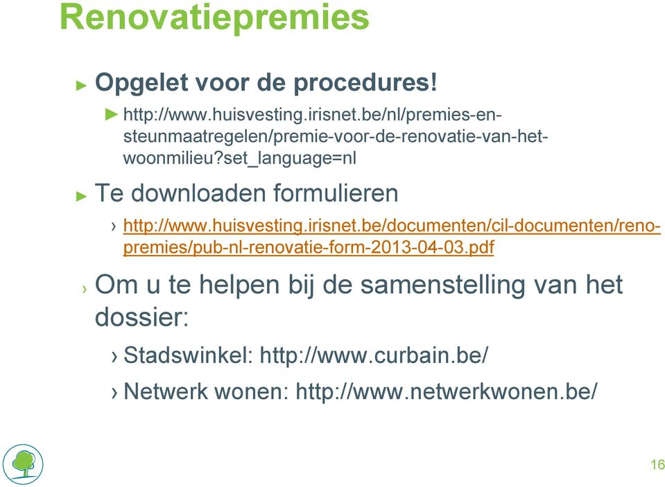 set_language=nl Te downloaden formulieren http://www.huisvesting.irisnet.