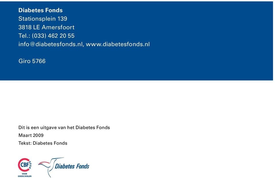 : (033) 462 20 55 info@diabetesfonds.nl, www.