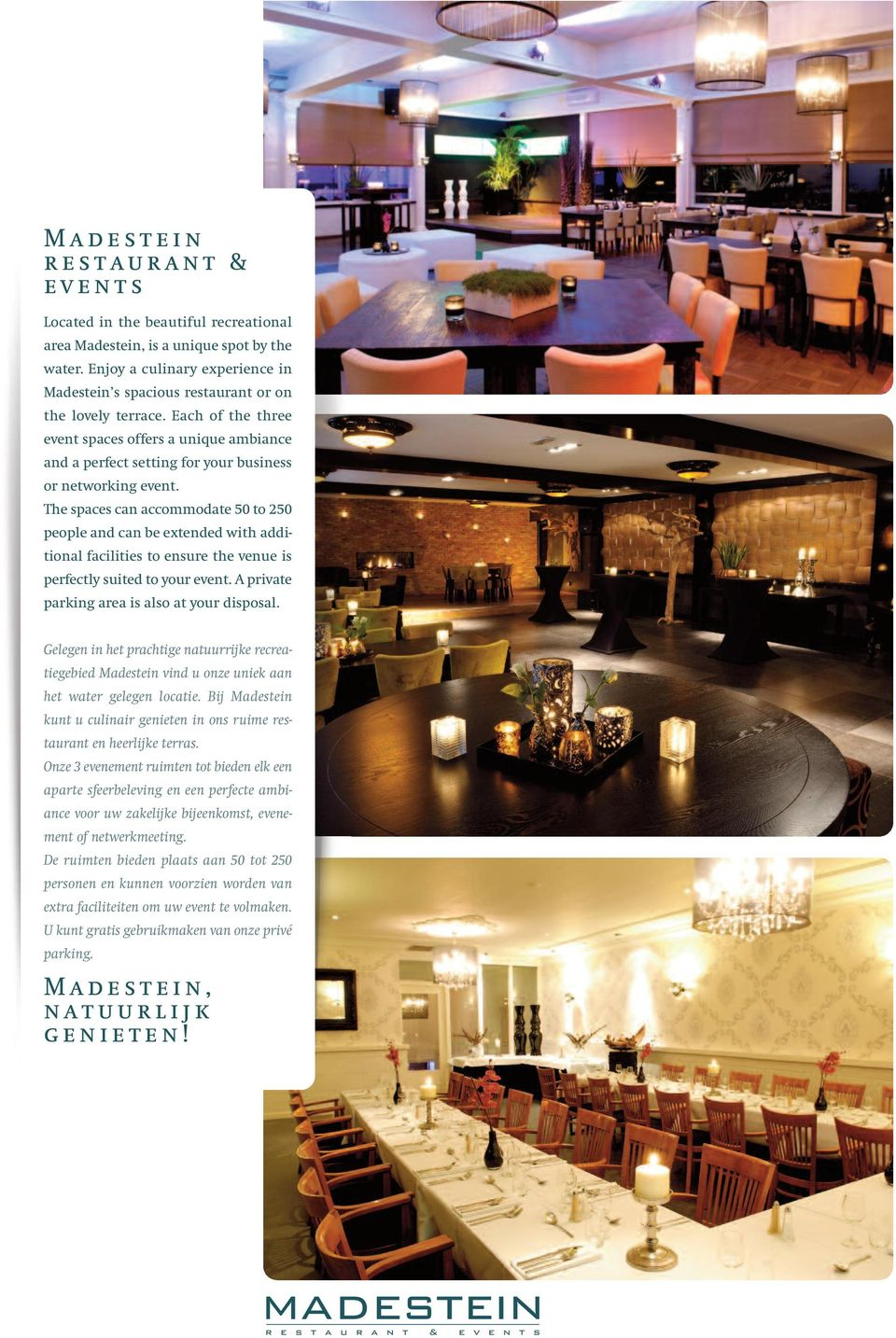 Each of the three event spaces offers a unique ambiance and a perfect setting for your business or networking event.