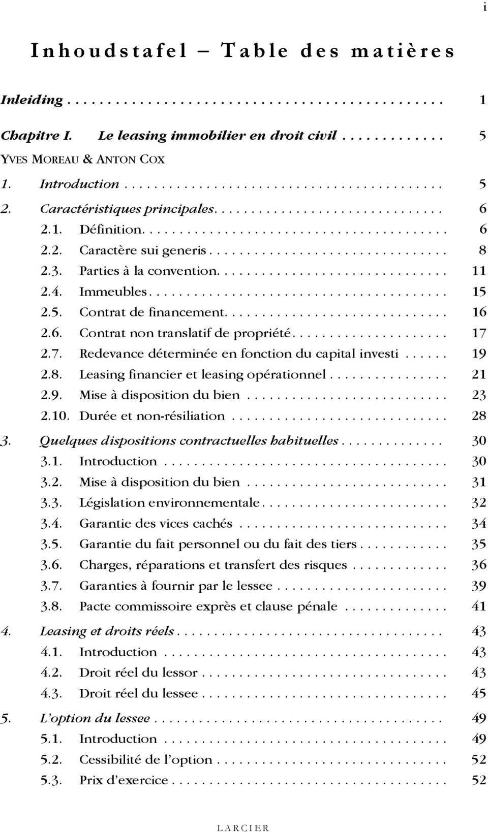 ............................... 8 2.3. Parties à la convention............................... 11 2.4. Immeubles........................................ 15 2.5. Contrat de financement.............................. 16 2.