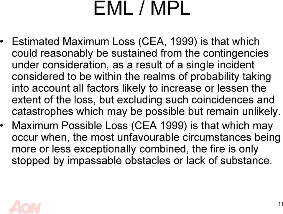 but excluding such coincidences and catastrophes which may be possible but remain unlikely.