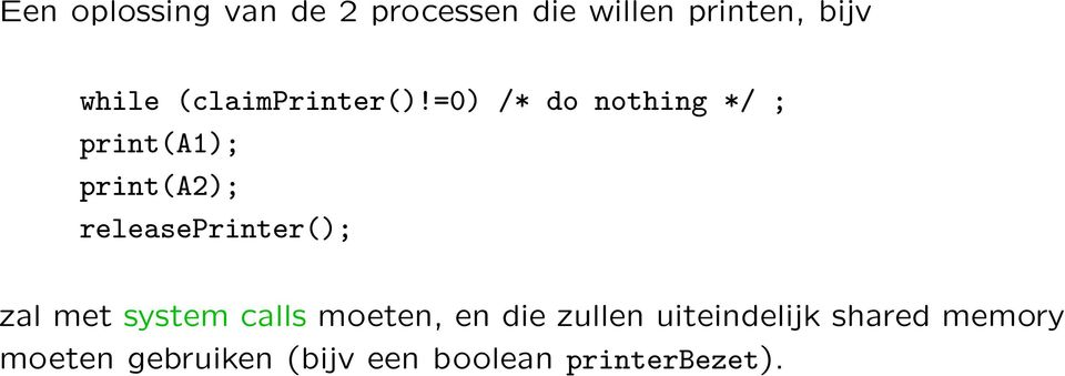 =0) /* do nothing */ ; print(a1); print(a2); releaseprinter();