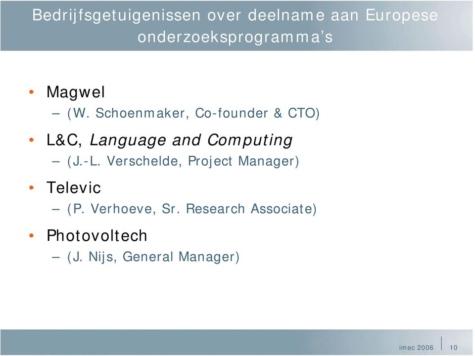 Schoenmaker, Co-founder & CTO) L&C, Language and Computing (J.-L.