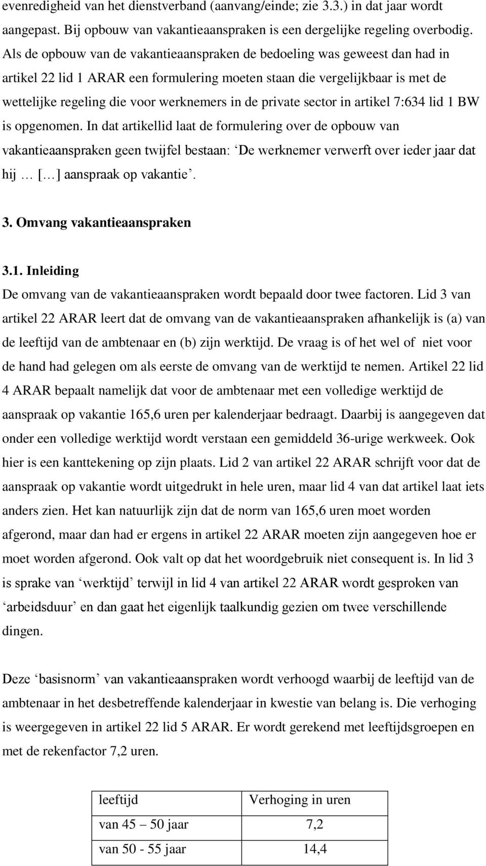 de private sector in artikel 7:634 lid 1 BW is opgenomen.