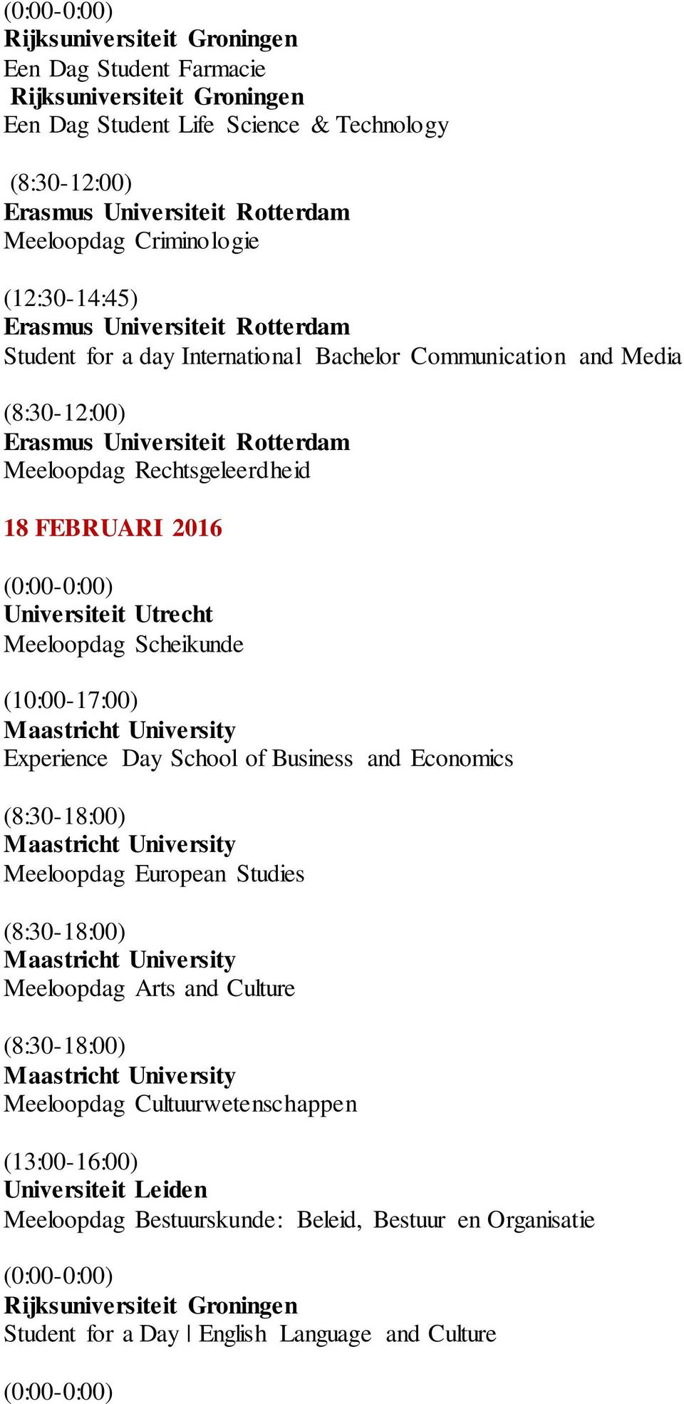 (10:00-17:00) Experience Day School of Business and Economics Meeloopdag European Studies Meeloopdag Arts and Culture
