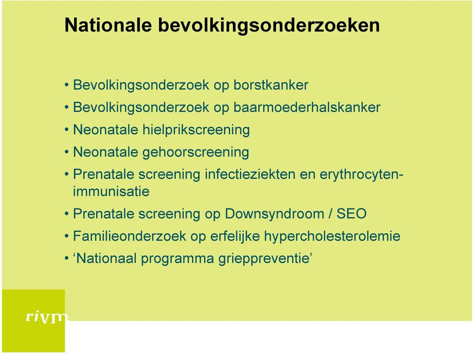 screening infectieziekten en erythrocytenimmunisatie Prenatale screening op Downsyndroom