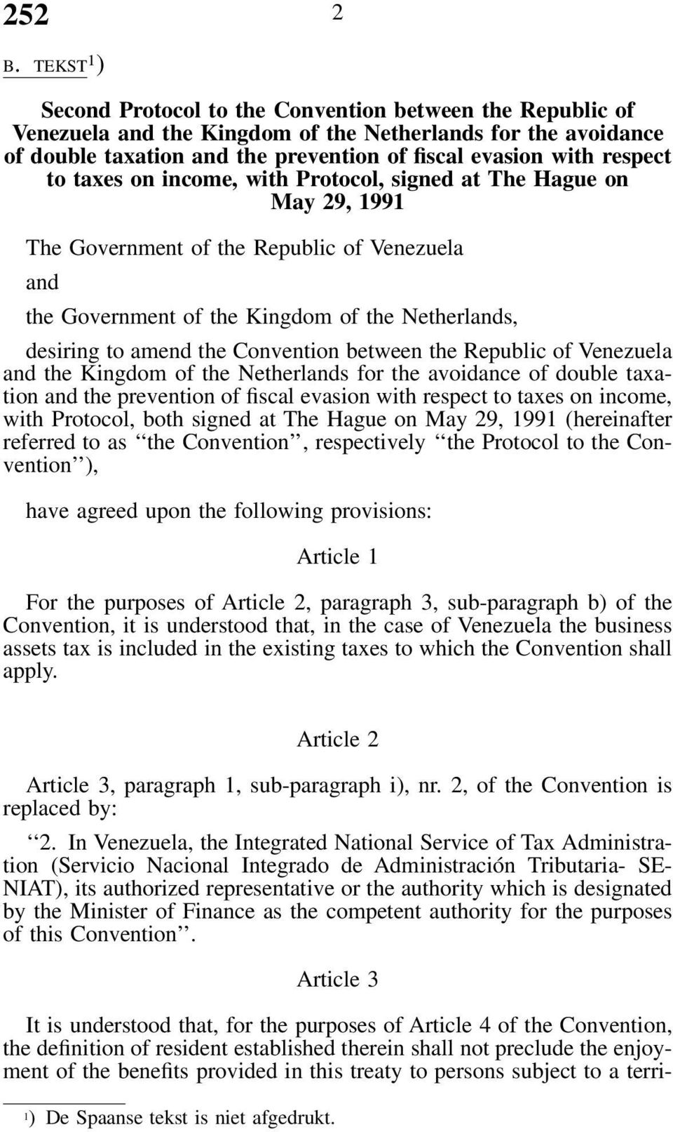 Convention between the Republic of Venezuela and the Kingdom of the Netherlands for the avoidance of double taxation and the prevention of fiscal evasion with respect to taxes on income, with