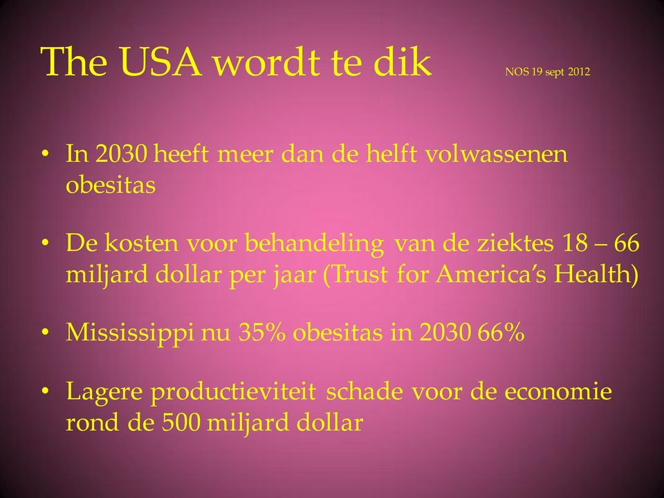 dollar per jaar (Trust for America s Health) Mississippi nu 35% obesitas in