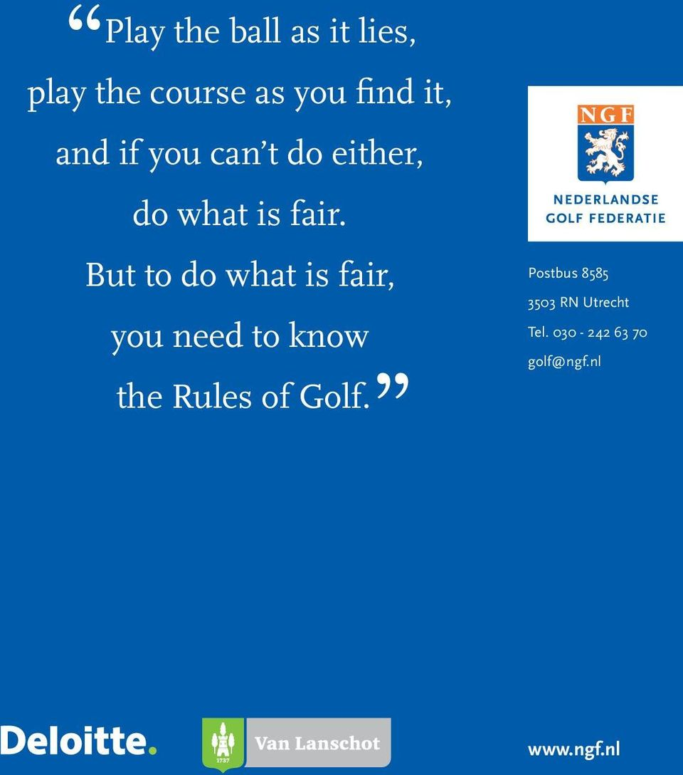 But to do what is fair, you need to know the Rules of Golf.