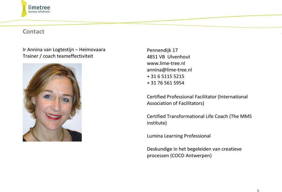 nl + 31 6 5115 5215 + 31 76 561 5954 Certified Professional Facilitator (International Association of