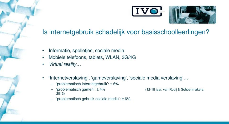 reality Internetverslaving, gameverslaving, sociale media verslaving problematisch