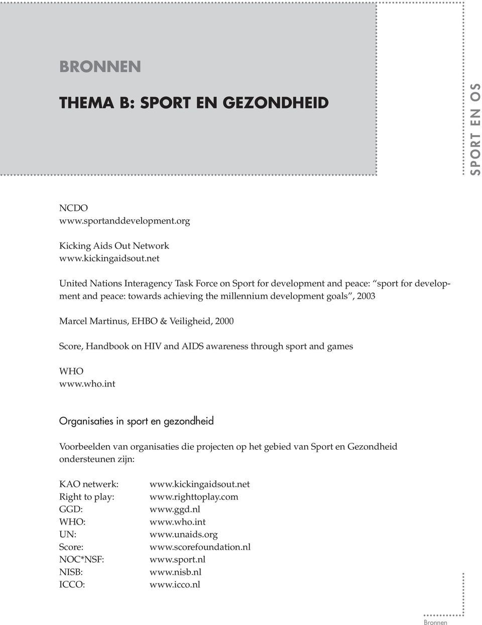 EHBO & Veiligheid, 2000 Score, Handbook on HIV and AIDS awareness through sport and games WHO www.who.