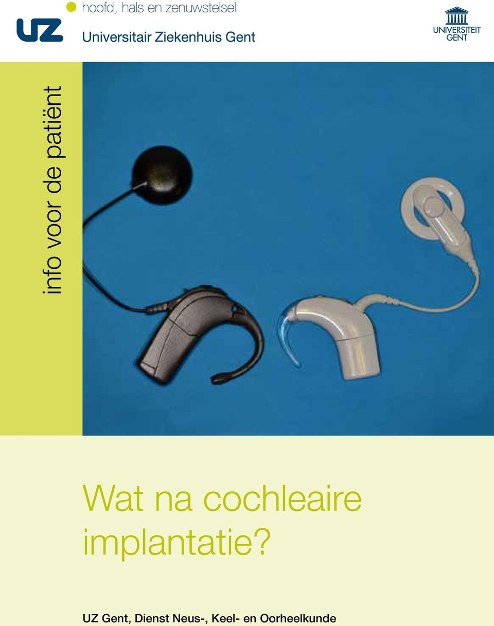 cochleaire implantatie?