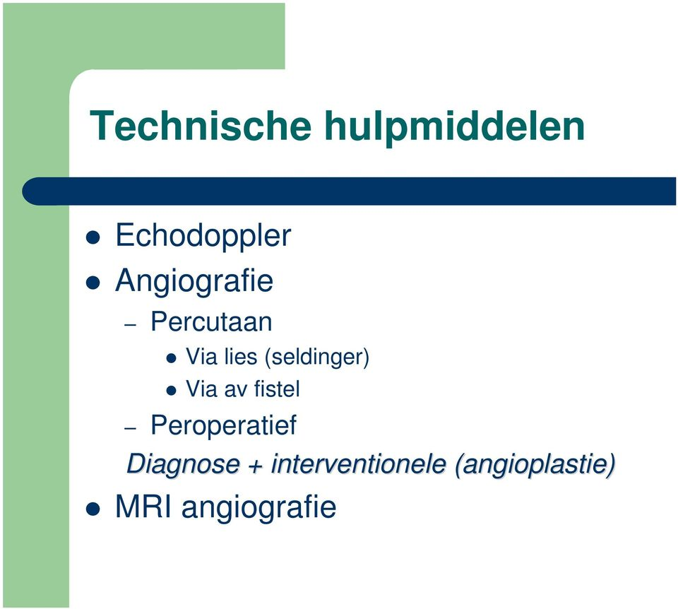 av fistel Peroperatief Diagnose + Diagnose +