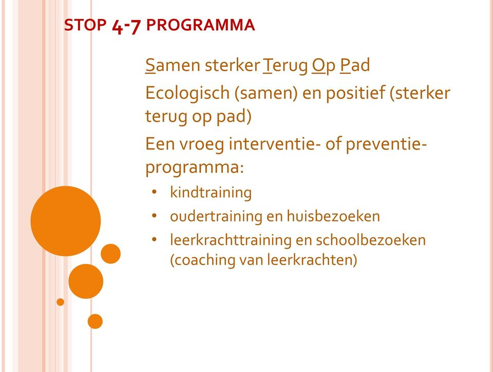 interventie- of preventieprogramma: kindtraining oudertraining