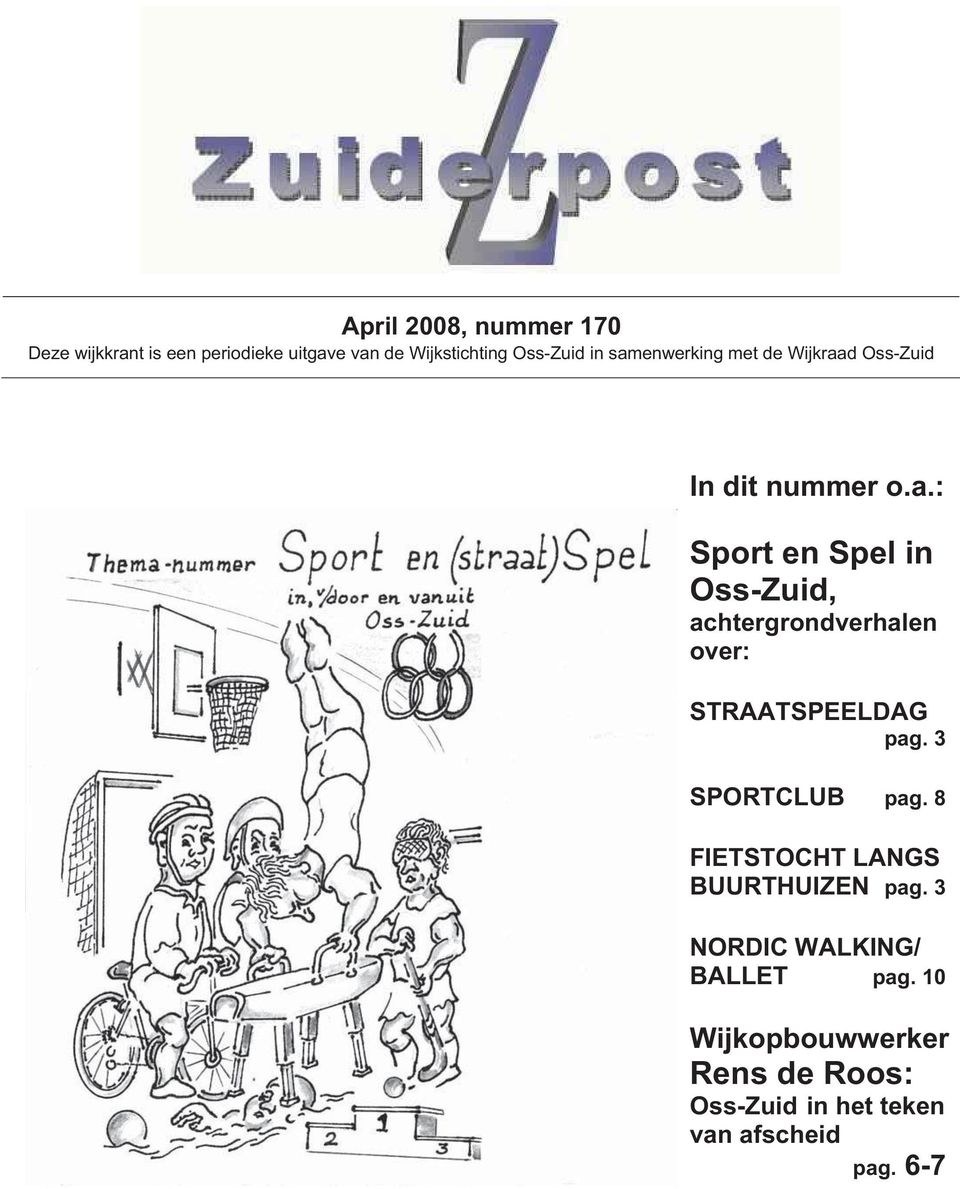 3 SPORTCLUB pag. 8 FIETSTOCHT LANGS BUURTHUIZEN pag. 3 NORDIC WALKING/ BALLET pag.