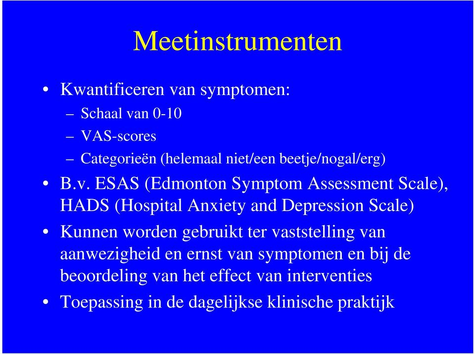 ESAS (Edmonton Symptom Assessment Scale), HADS (Hospital Anxiety and Depression Scale) Kunnen