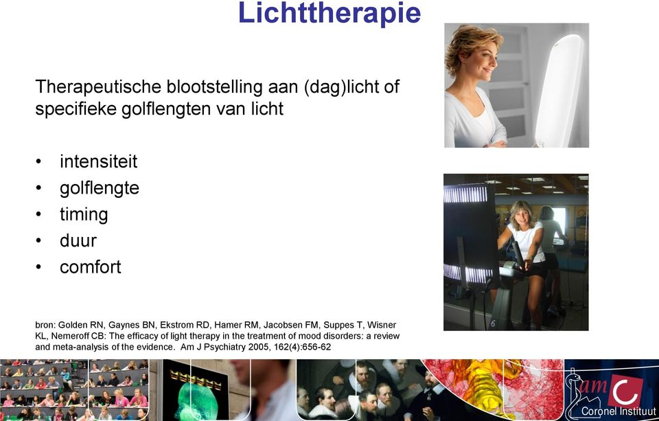 Jacobsen FM, Suppes T, Wisner KL, Nemeroff CB: The efficacy of light therapy in the treatment