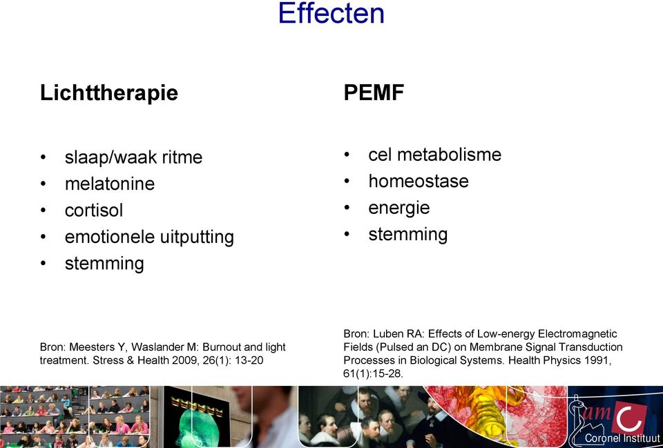 Stress & Health 2009, 26(1): 13-20 Bron: Luben RA: Effects of Low-energy Electromagnetic Fields