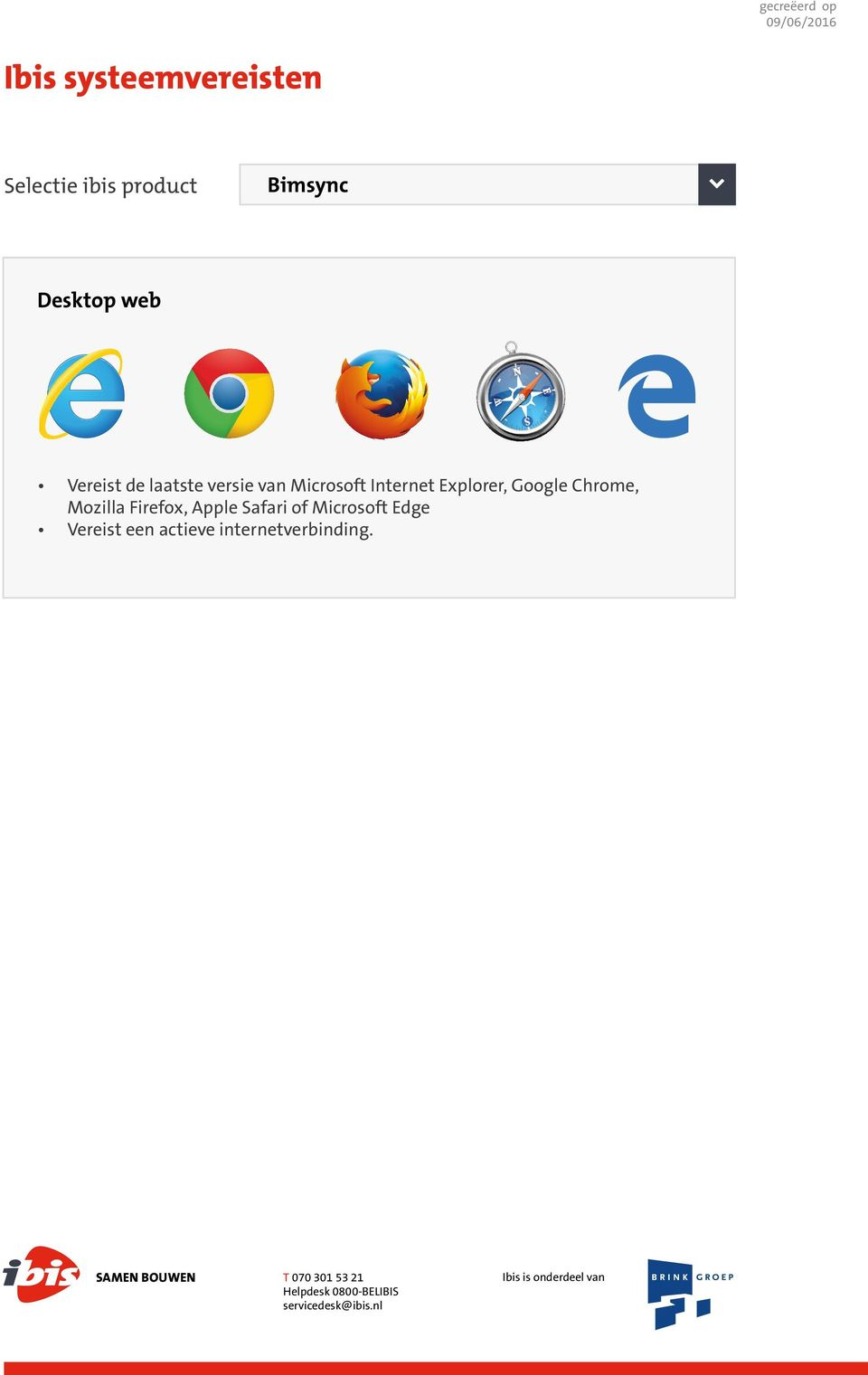 Google Chrome, Mozilla Firefox, Apple Safari of