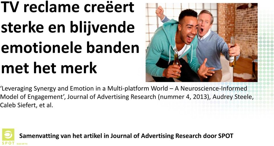 Engagement, Journal of Advertising Research (nummer 4, 2013), Audrey Steele, Caleb