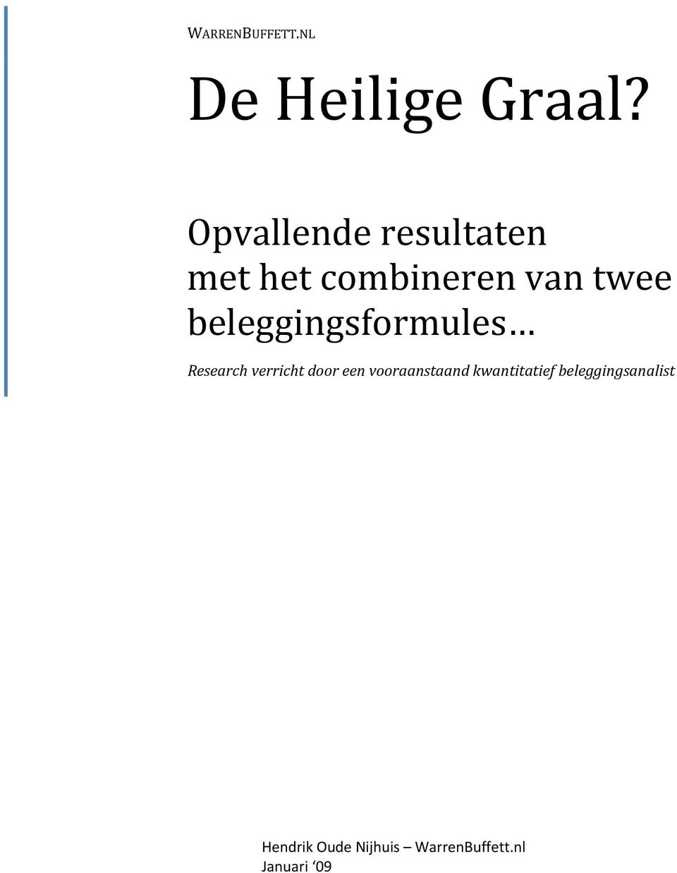 beleggingsformules Research verricht door een