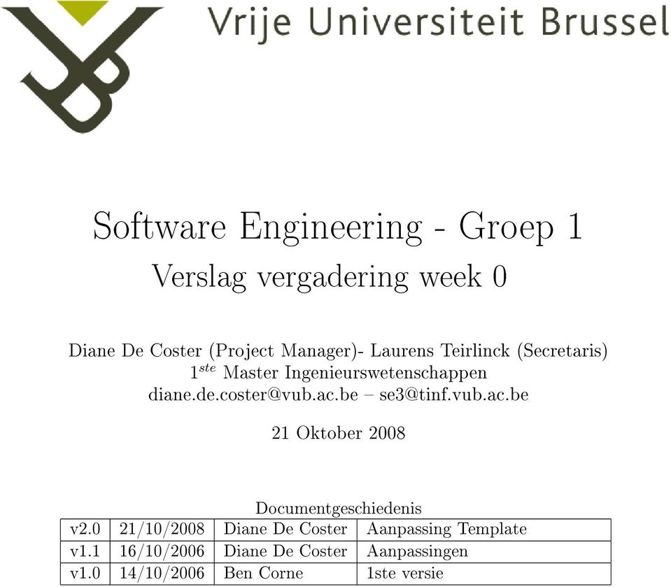 be se3@tinf.vub.ac.be 21 Oktober 2008 Documentgeschiedenis v2.