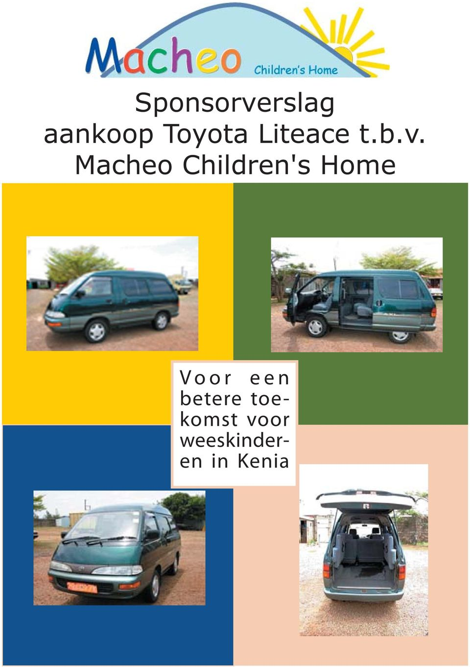 Macheo Children's Home Voor