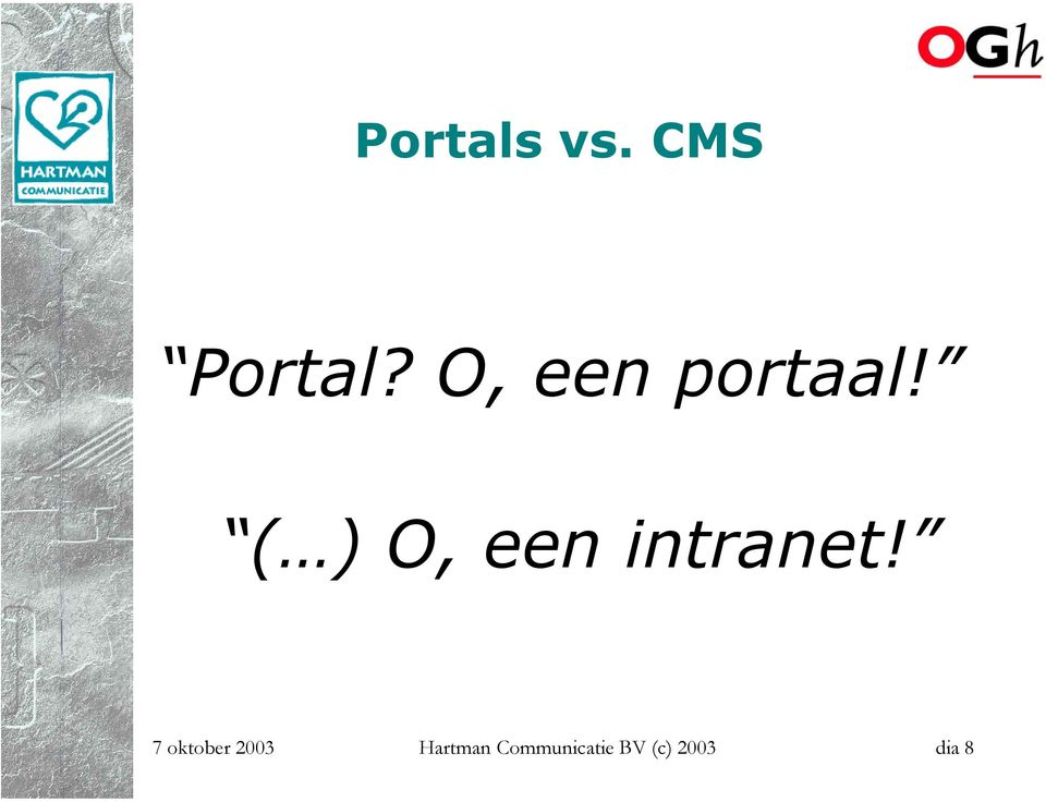 ( ) O, een intranet!