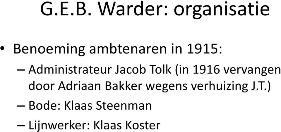 1915: Administrateur Jacob Tolk (in 1916