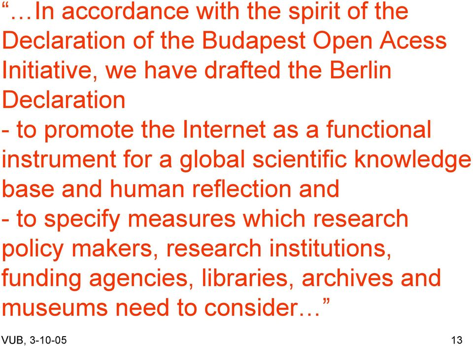 scientific knowledge base and human reflection and - to specify measures which research policy