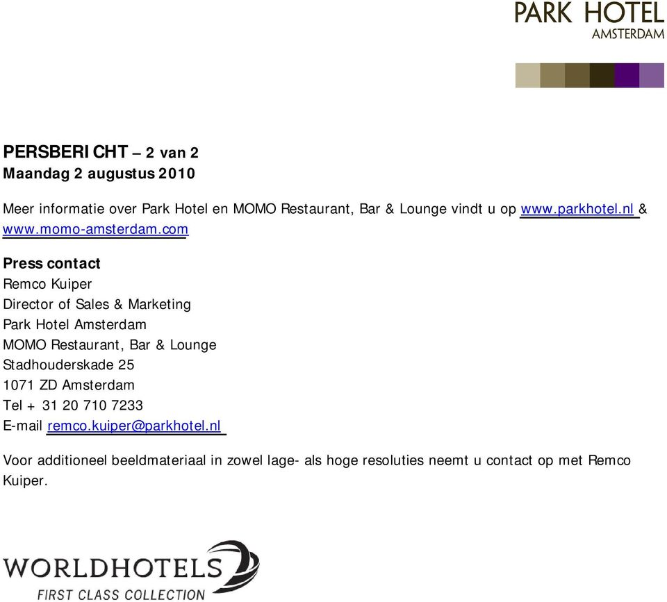 com Press contact Remco Kuiper Director of Sales & Marketing Park Hotel Amsterdam MOMO Restaurant, Bar & Lounge